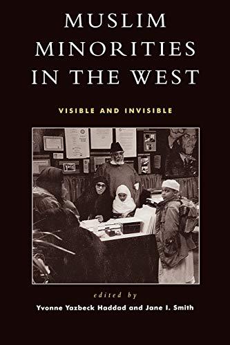 Muslim Minorities in the West: Visible and: Haddad Y.Y. &