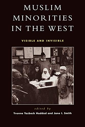 9780759102187: Muslim Minorities in the West: Visible and Invisible