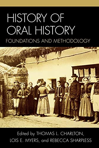 9780759102309: History of Oral History: Foundations and Methodology