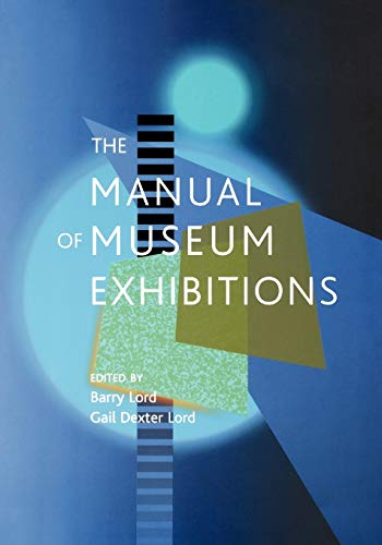 Manual Of Museum Exhibitions: Barry Lord