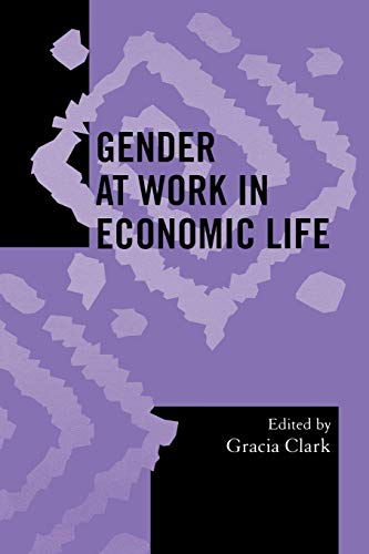 9780759102460: Gender at Work in Economic Life (Society for Economic Anthropology Monograph Series)