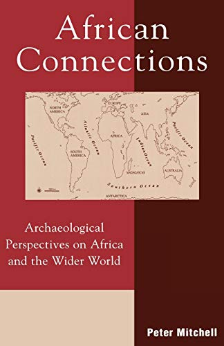 9780759102590: African Connections: Archaeological Perspectives on Africa and the Wider World (African Archaeology Series)