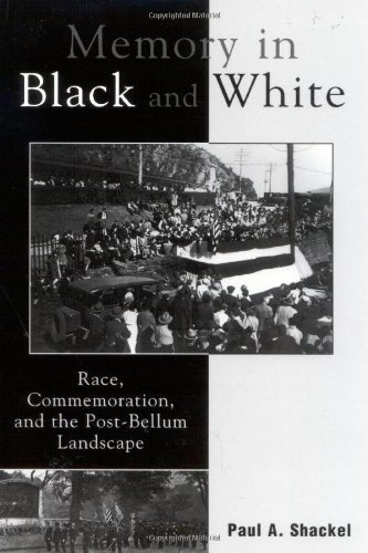 9780759102620: Memory in Black and White: Race, Commemoration, and the Post-Bellum Landscape