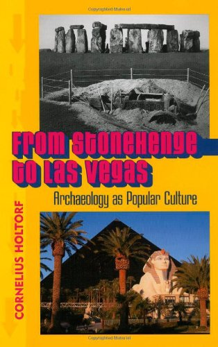 9780759102668: From Stonehenge to Las Vegas: Archaeology as Popular Culture