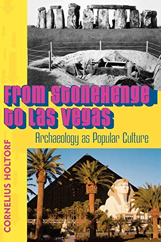 9780759102675: From Stonehenge To Las Vegas: Archaeology As Popular Culture