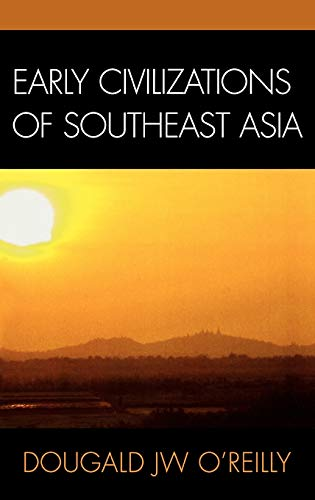 9780759102781: Early Civilizations of Southeast Asia (Archaeology of Southeast Asia)