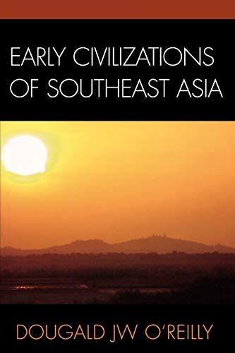 9780759102798: Early Civilizations of Southeast Asia (Archaeology of Southeast Asia)