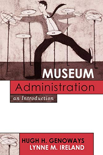 9780759102941: Museum Administration: An Introduction (American Association for State and Local History)