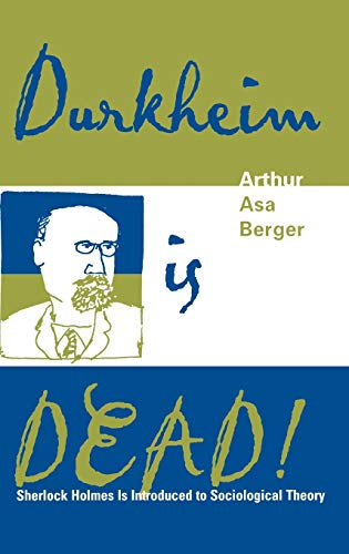 9780759102996: Durkheim Is Dead!: Sherlock Holmes Is Introduced to Social Theory