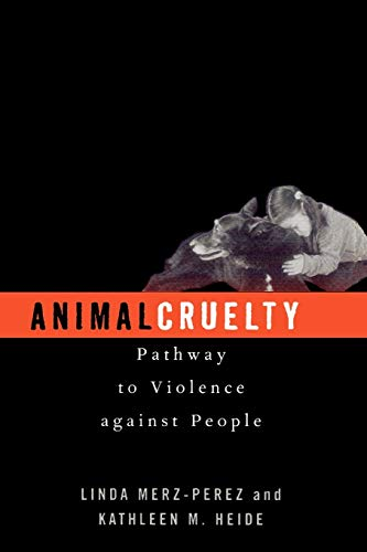 9780759103047: Animal Cruelty: Pathway to Violence Against People