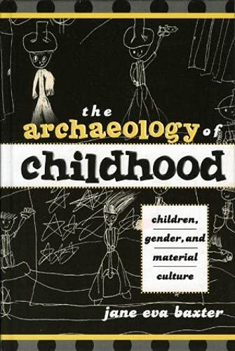 9780759103320: The Archaeology Of Childhood: Children, Gender, And Material Culture