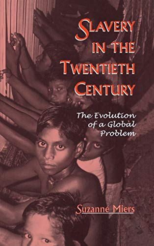 9780759103399: Slavery in the Twentieth Century: The Evolution of a Global Problem