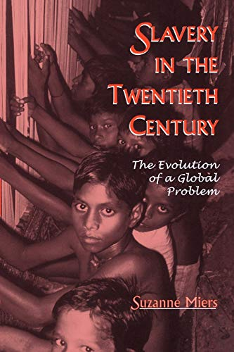 9780759103405: Slavery in the Twentieth Century: The Evolution of a Global Problem