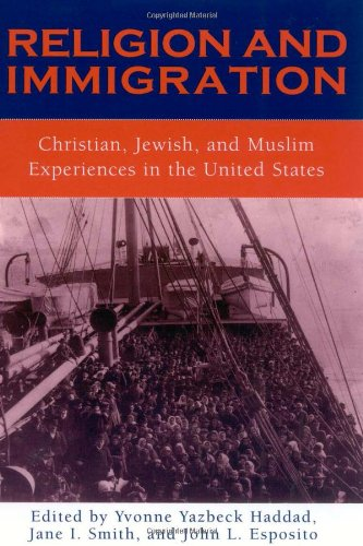 Religion and Immigration: Christian, Jewish, and Muslim: Haddad, Yvonne Yazbeck