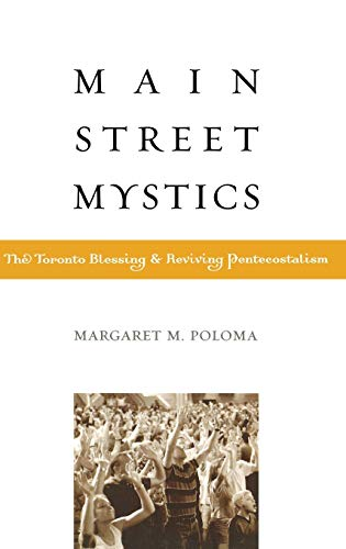 9780759103535: Main Street Mystics: The Toronto Blessing and Reviving Pentecostalism