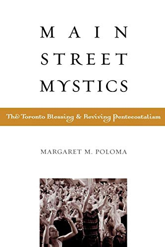 9780759103542: Main Street Mystics: The Toronto Blessing and Reviving Pentecostalism