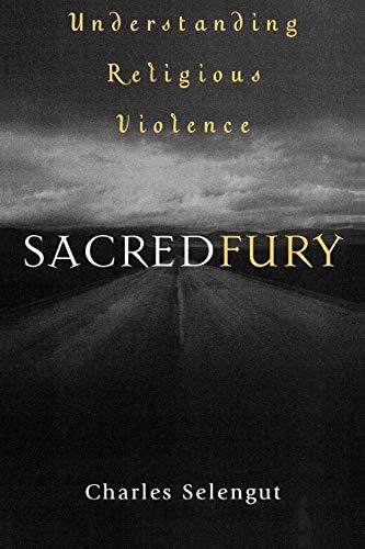 9780759103627: Sacred Fury: Understanding Religious Violence
