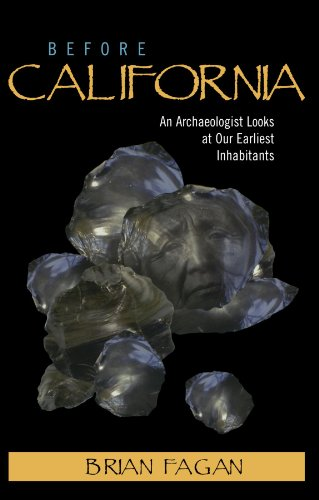 9780759103740: Before California: An Archaeologist Looks at Our Earliest Inhabitants