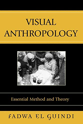 9780759103955: Visual Anthropology: Essential Method and Theory