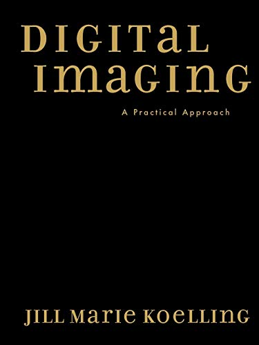 9780759104457: Digital Imaging: A Practical Approach (American Association for State and Local History)