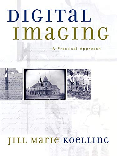 9780759104464: Digital Imaging: A Practical Approach (American Association for State and Local History)
