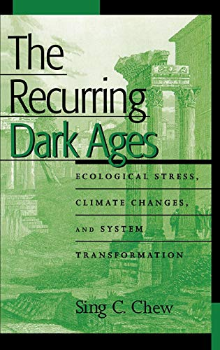 9780759104518: The Recurring Dark Ages: Ecological Stress, Climate Changes, and System Transformation (World Ecological Degradation)