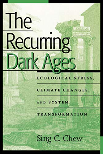 9780759104525: The Recurring Dark Ages: Ecological Stress, Climate Changes, and System Transformation (World Ecological Degradation)