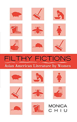 9780759104556: Filthy Fictions: Asian American Literature by Women (Critical Perspectives on Asian Pacific Americans)