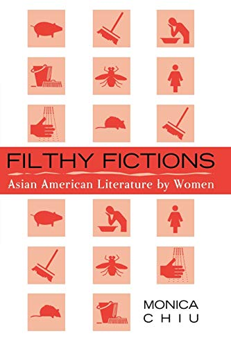 9780759104563: Filthy Fictions: Asian American Literature by Women (Critical Perspectives on Asian Pacific Americans)