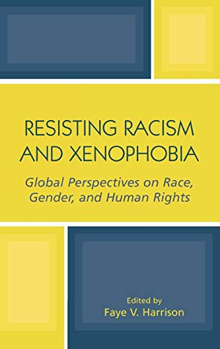 Resisting Racism and Xenophobia: Global Perspectives on Race, Gender, and Human Rights