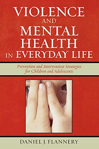 9780759104921: Violence and Mental Health in Everyday Life: Prevention and Intervention Strategies for Children and Adolescents (Violence Prevention and Policy)