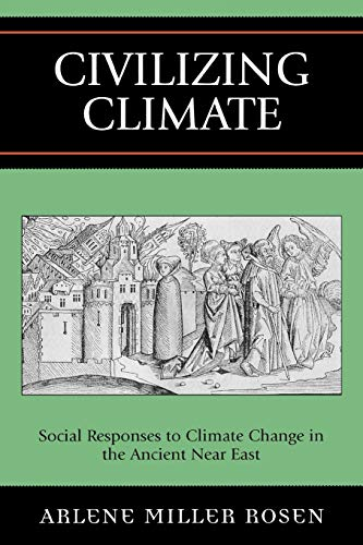 9780759104945: Civilizing Climate: Social Responses to Climate Change in the Ancient Near East