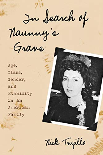 9780759105003: In Search of Naunny's Grave: Age, Class, Gender and Ethnicity in an American Family (Ethnographic Alternatives)