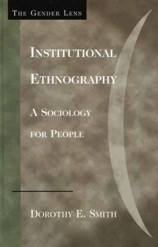 9780759105010: Institutional Ethnography: A Sociology for People (Gender Lens Series)
