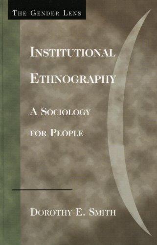 9780759105010: Institutional Ethnography: A Sociology for People (Gender Lens)