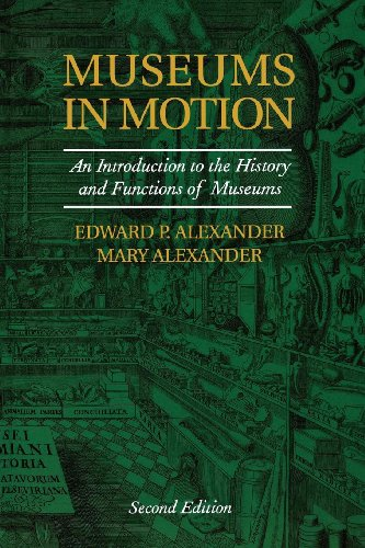 9780759105096: Museums in Motion: An Introduction to the History and Functions of Museums (American Association for State and Local History)