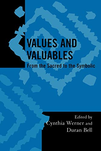 Values and Valuables: From the Sacred to: Cynthia Werner (Editor),