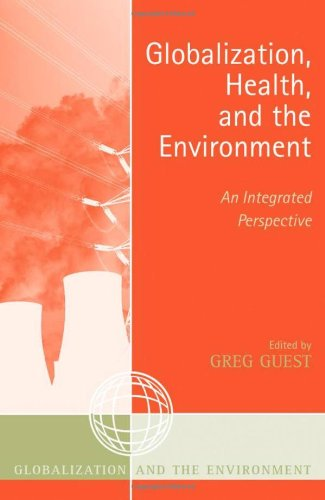 9780759105805: Globalization, Health, and the Environment: An Integrated Perspective (Globalization and the Environment)