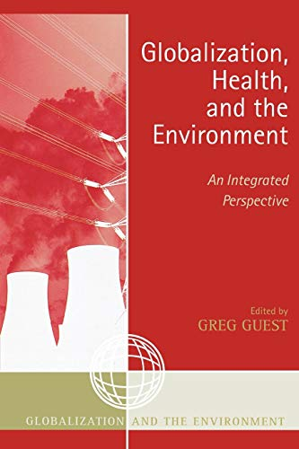 9780759105812: Globalization, Health, and the Environment: An Integrated Perspective (Globalization and the Environment)
