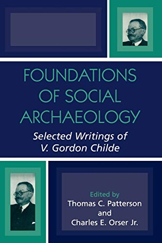9780759105935: Foundations of Social Archaeology: Selected Writings of V. Gordon Childe