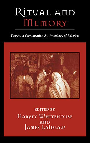9780759106161: Ritual and Memory: Toward a Comparative Anthropology of Religion (Cognitive Science of Religion)