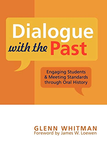 9780759106482: Dialogue with the Past: Engaging Students and Meeting Standards through Oral History (American Association for State and Local History)