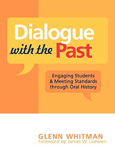9780759106499: Dialogue with the Past: Engaging Students and Meeting Standards through Oral History (American Association for State and Local History)