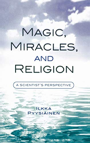 9780759106628: Magic, Miracles, and Religion: A Scientist's Perspective (Cognitive Science of Religion)