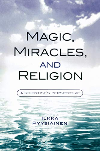 9780759106635: Magic, Miracles, and Religion: A Scientist's Perspective (Cognitive Science of Religion)