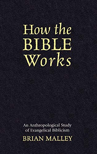 9780759106642: How the Bible Works: An Anthropological Study of Evangelical Biblicism
