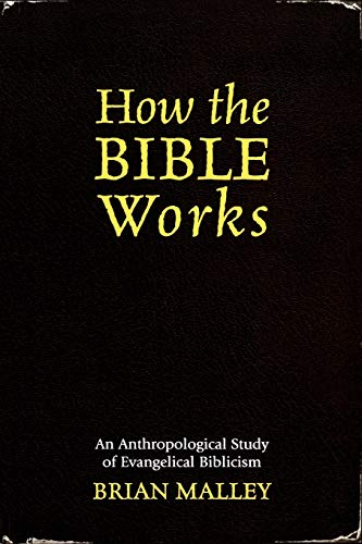 9780759106659: How the Bible Works: An Anthropological Study of Evangelical Biblicism