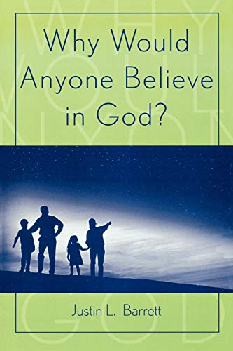 9780759106673: Why Would Anyone Believe in God? (Cognitive Science of Religion Series)