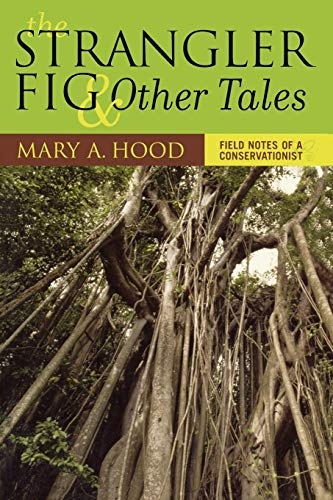 9780759106772: The Strangler Fig and Other Tales: Field Notes of a Conservationist