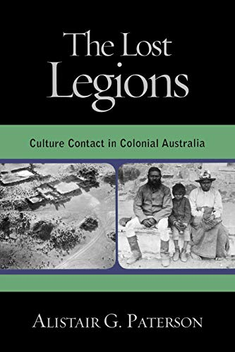 9780759106840: Lost Legions: Culture Contact in Colonial Australia (Indigenous Archaeologies Series)